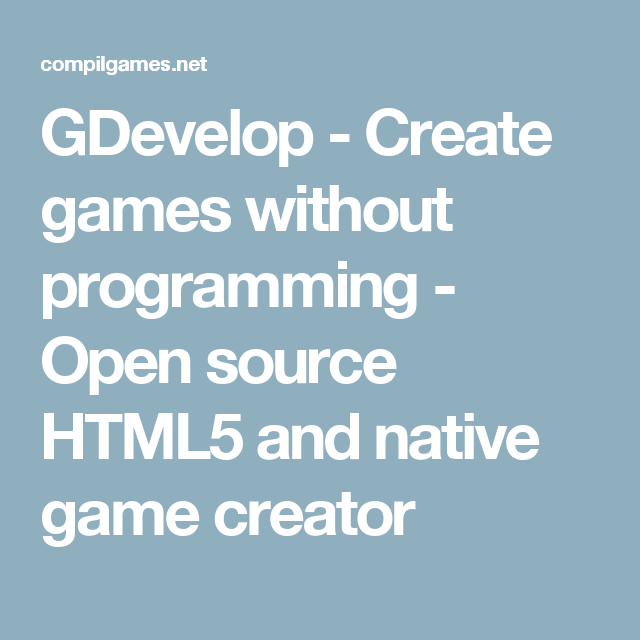 GDevelop - Create games without programming - Open source HTML5 and