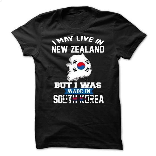 I May Live In New Zealand But I Was Made In South Korea - #long tshirt #sweatshirt women. SIMILAR ITEMS => https://www.sunfrog.com/Faith/I-May-Live-In-New-Zealand-But-I-Was-Made-In-South-Korea.html?68278