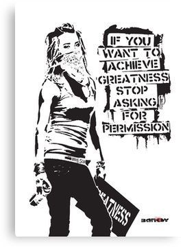 'Banksy quote graffiti If You Want to Achieve Greatness stop asking for permission black and white with Banksy tag signature' Canvas Print by iresist,  #Achieve #Banksy #Black #blackpointdesigninspiration #canvas #Graffiti #Greatness #iresist #permission #print #Quote #Signature #Stop #tag #White
