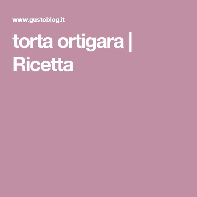Ricetta Torta Ortigara.Torta Ortigara Ricetta Ricette Torte Dolci Da Forno