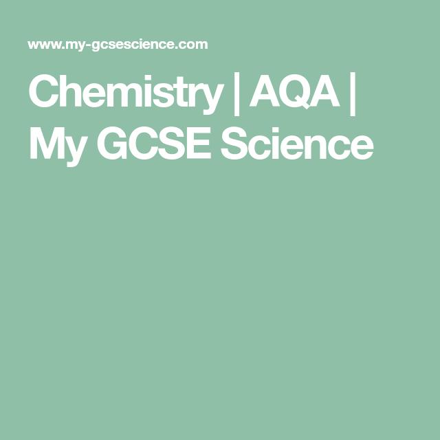 Chemistry Aqa My Gcse Science Gcse Science Chemistry Aqa