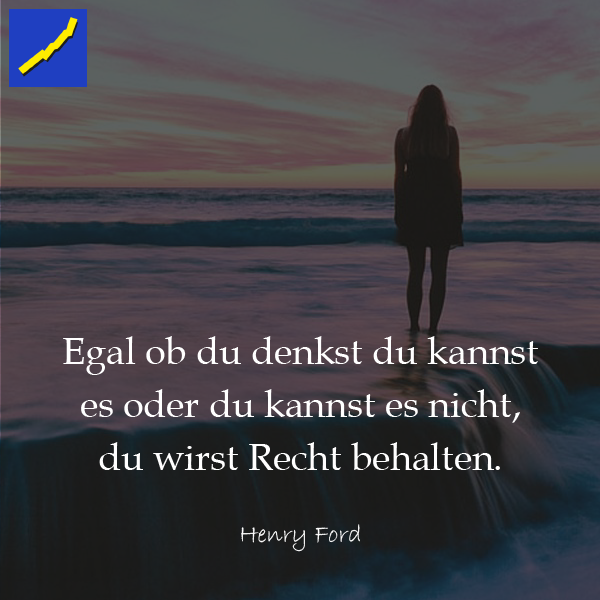 Zitat Henry Ford Egal Ob Du Denkst Du Kannst Es Oder Du