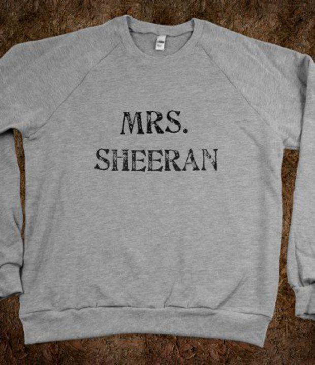 Mrs. Sheeran I WANT THIS