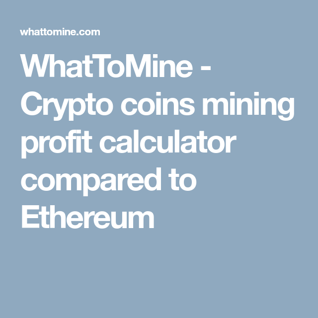 Whattomine Crypto Coins Mining Profit Calculator Compared To Ethereum Crypto Coin Bitcoin Mining Asic Mining Gpu mining utilizes a gaming computer's graphics processing unit, and it can be used to mine bitcoins, along with other types of cryptocurrencies called altcoins. www pinterest jp