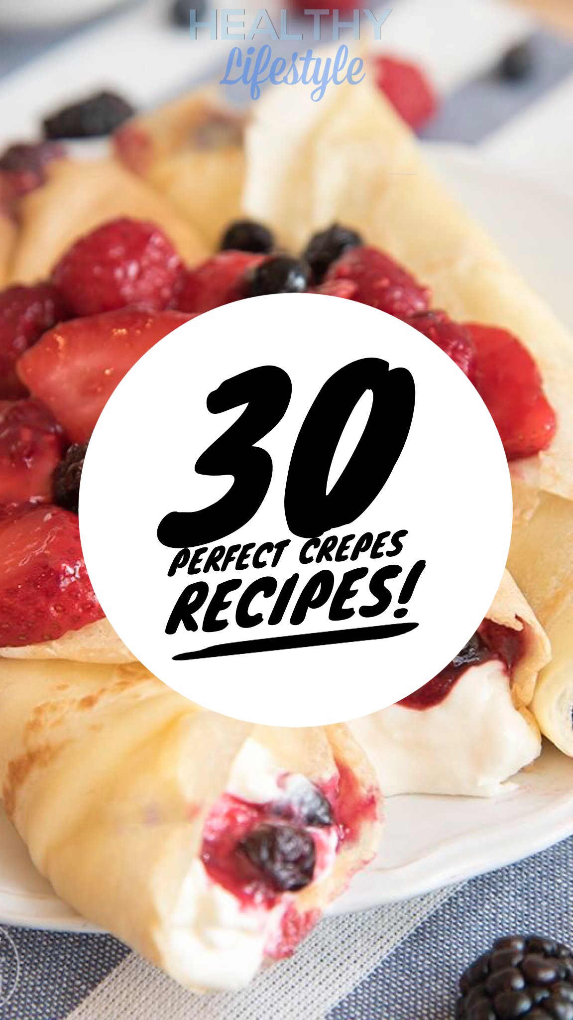 30 perfect crepes recipes Dessert food Healthy