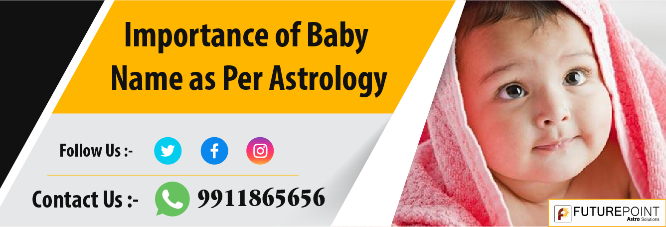 Importance of Baby Name as Per Astrology | Asrology Remedies