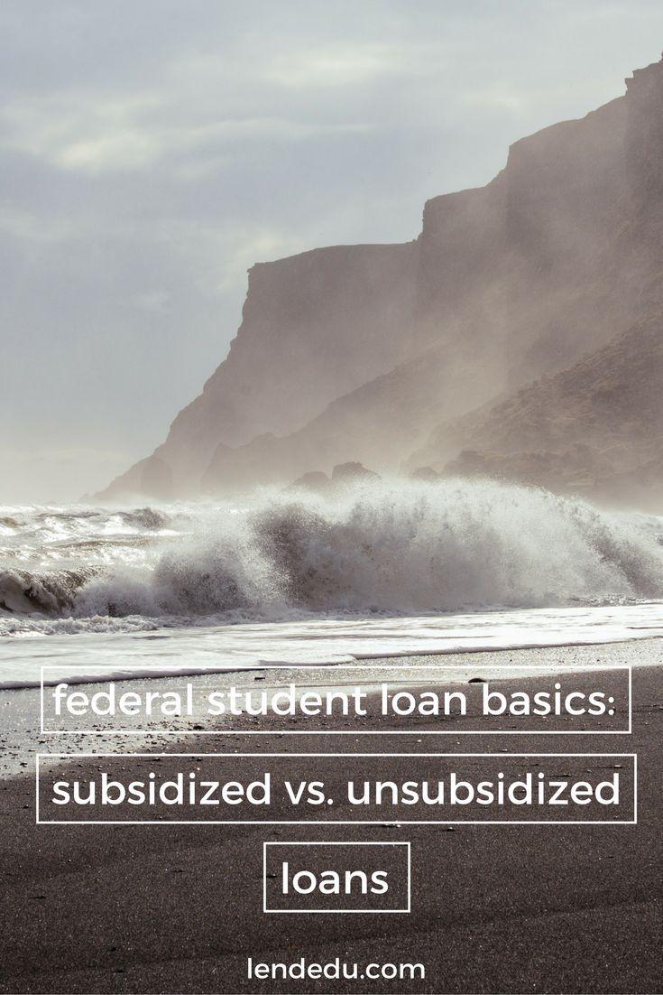 Subsidized Vs Unsubsidized Student Loans Student Loans Federal