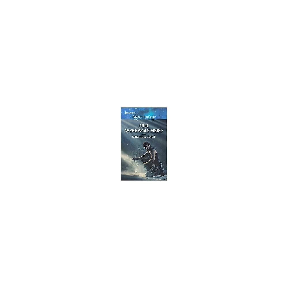 Her Werewolf Hero (Paperback) (Michele Hauf)