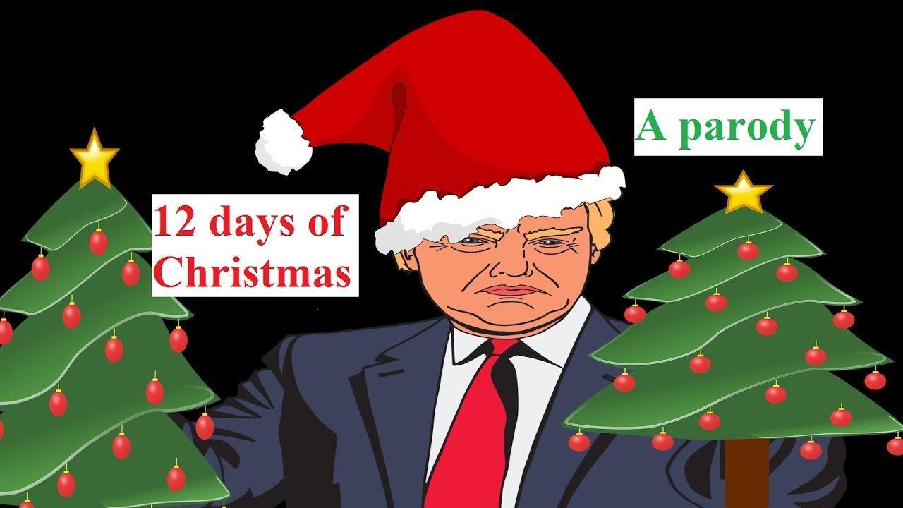 hilarious trump christmas parody the 12 days of christmas cheekyface
