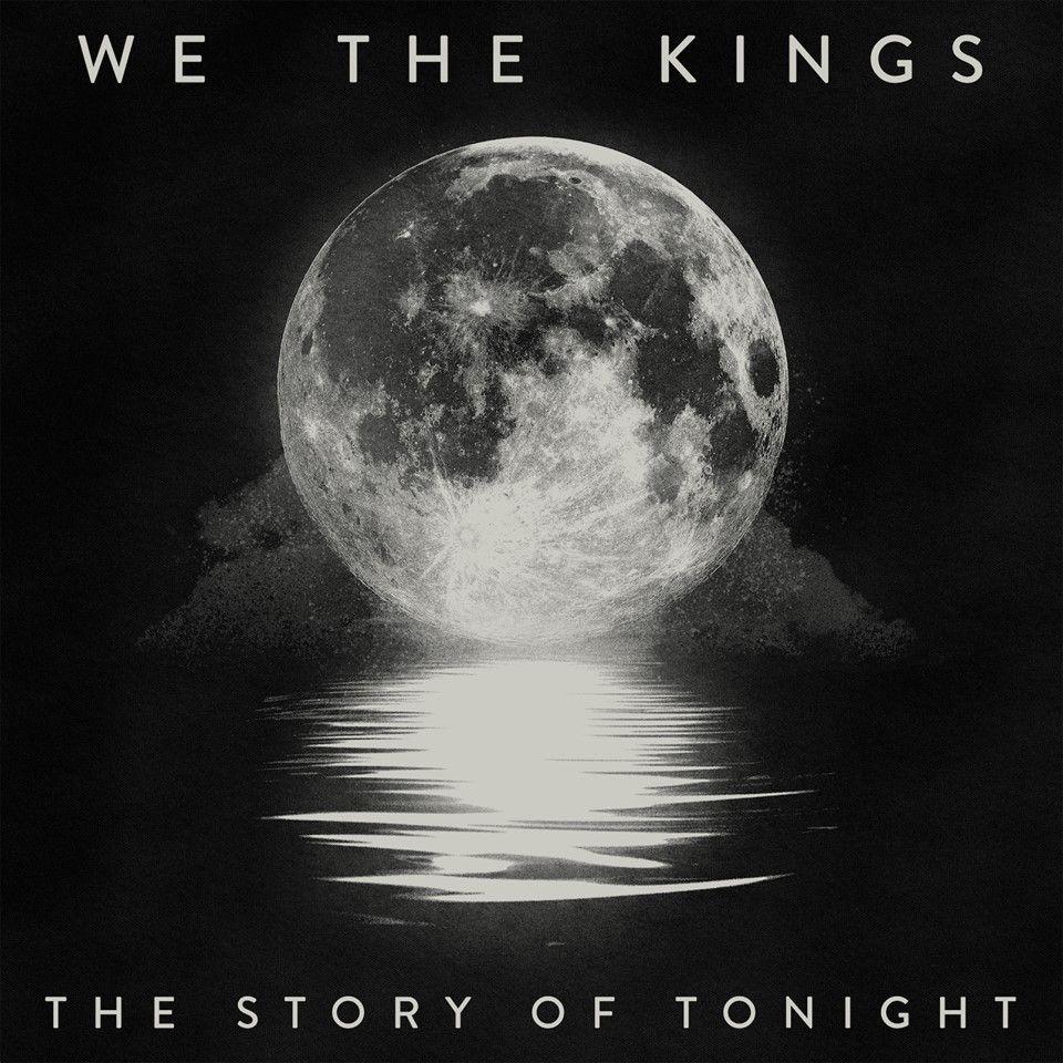 #WeTheKings - The Story of Tonight