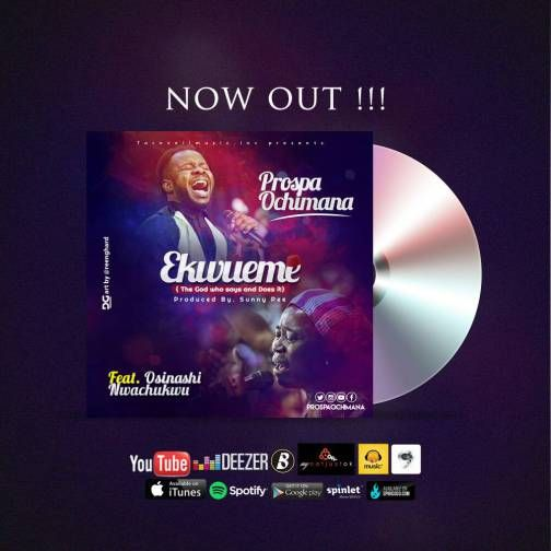 Download Audio: Prospa Ochimana - Ekwueme ft  Osinachi Nwachukwu mp3