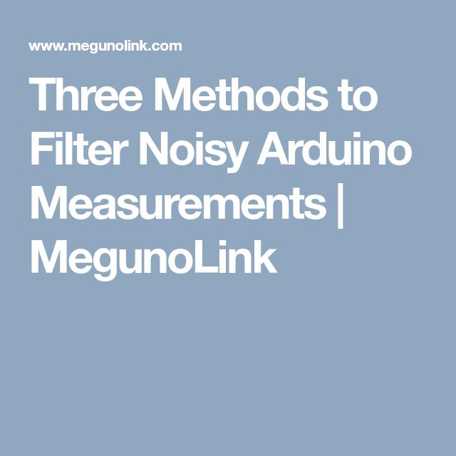e6cdf56a0a0 Three Methods to Filter Noisy Arduino Measurements | MegunoLink ...