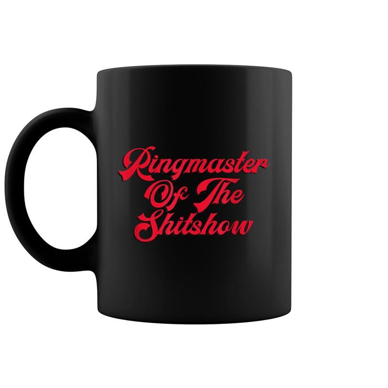 Ringmaster Of The Shitshow - Funny Boss Coffee Mug 11 Oz #bosscoffee