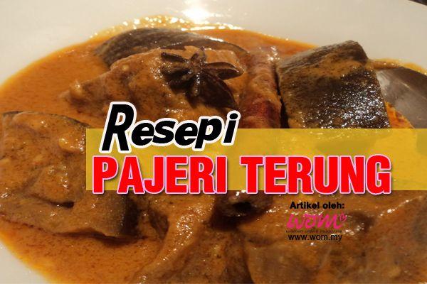 Resepi Pajeri Terung | http://www.wom.my/saji/resepi-pajeri-terung/