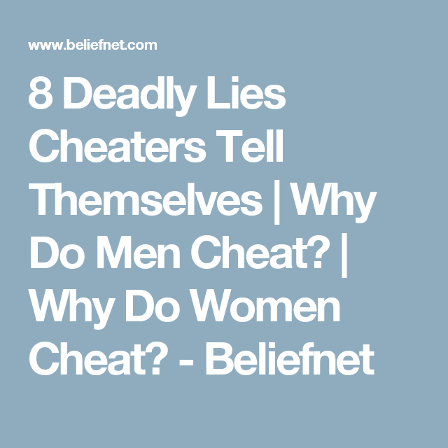 why do women lie and cheat
