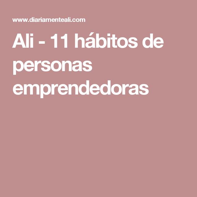Ali - 11 hábitos de personas emprendedoras