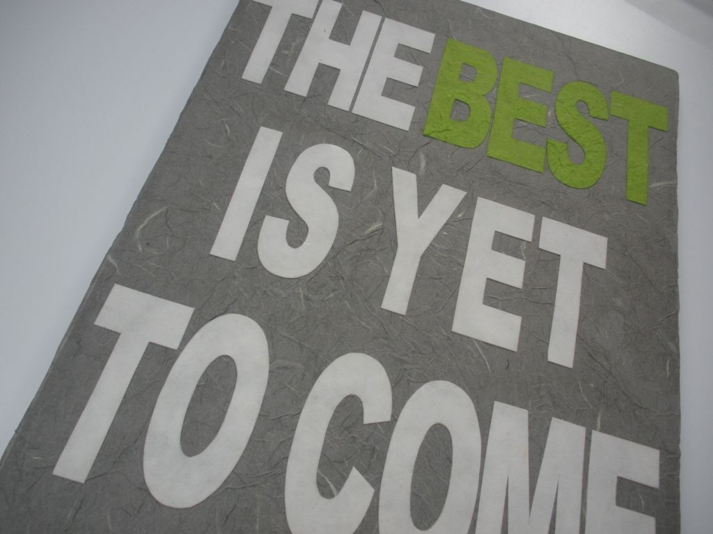 Slogan : the BEST is yet to come - pannello decorativo in cartapesta da cm. 35x50 - Fukumaneki.it - Cartapesta, pannelli, oggetti, complementi, arredo, bomboniere, animali, simboli, design, arredamento - made in italy www.facebook.com/...
