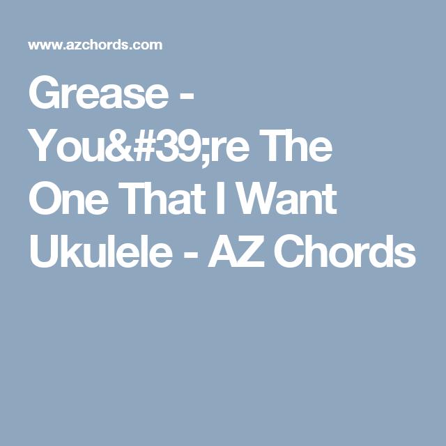 Grease Youre The One That I Want Ukulele Az Chords Ukulele