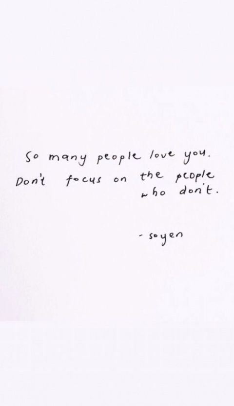 So many people love you. Don't focus on the people who dont. #quote #quoteoftheday #motivation #inspiration #quotes   #inspirationalquotes