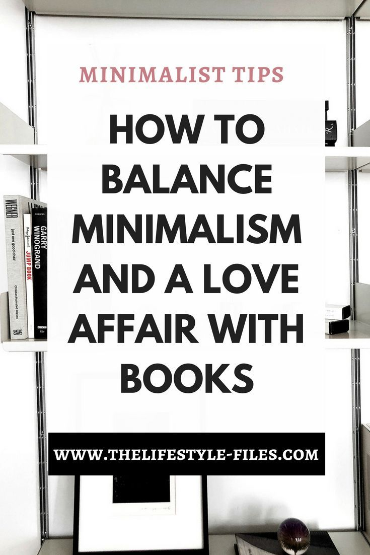 How to balance minimalism and a love affair with books  The Lifestyle Files is part of Declutter books - 4 tips to balance minimalism and a book obsession  Practical advice on when to keep, organize, or declutter books