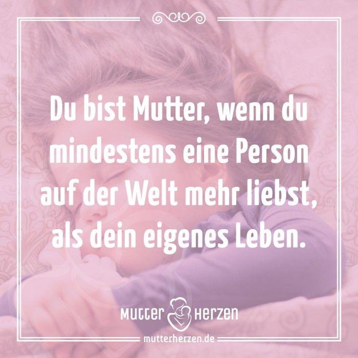 Mehr Schöne Sprüche Auf Www Mutterherzen De Mutter Liebe Leben