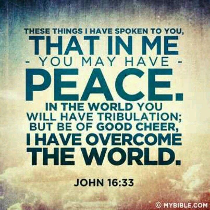 Pin by Samantha Lance on Faith | Overcome the world, John 16 33, Hear god