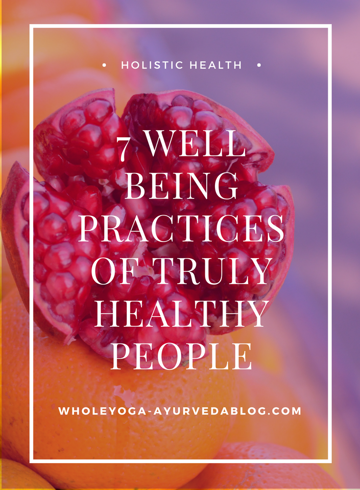 7 Well Being Best Practices of Truly Healthy People