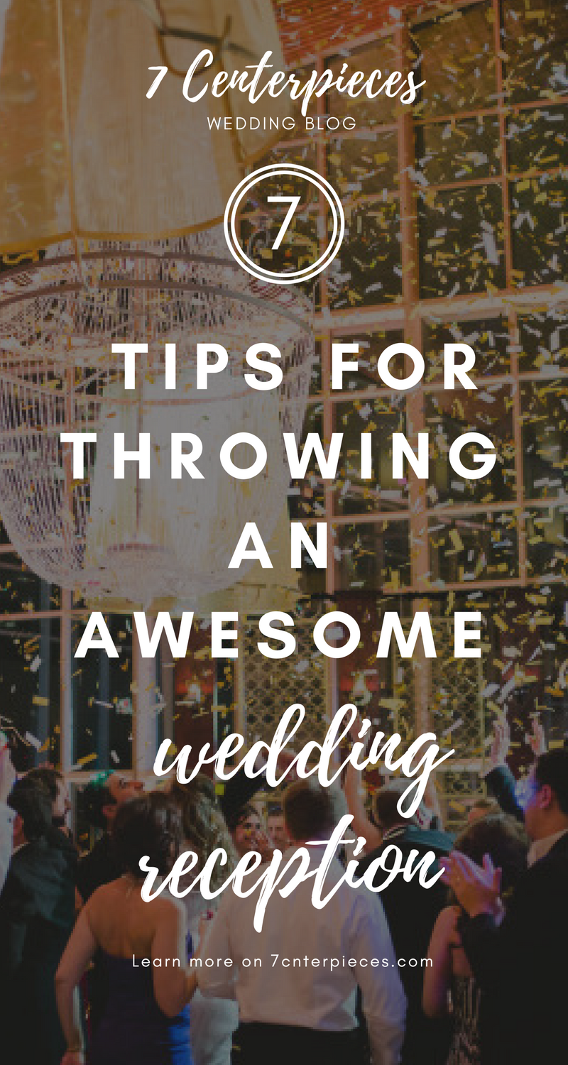 7 tips for throwing an awesome wedding reception coming up with unique wedding reception ideas to make my wedding reception memorable was daunting until i found this article after reading these tips i junglespirit Choice Image