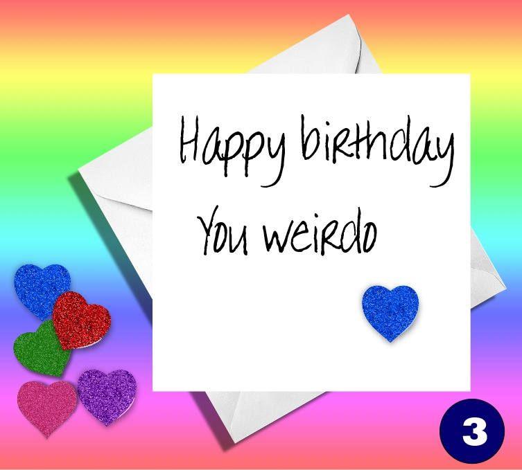 Funny Birthday Cardhappy Birthday You Weirdo Greetings Card