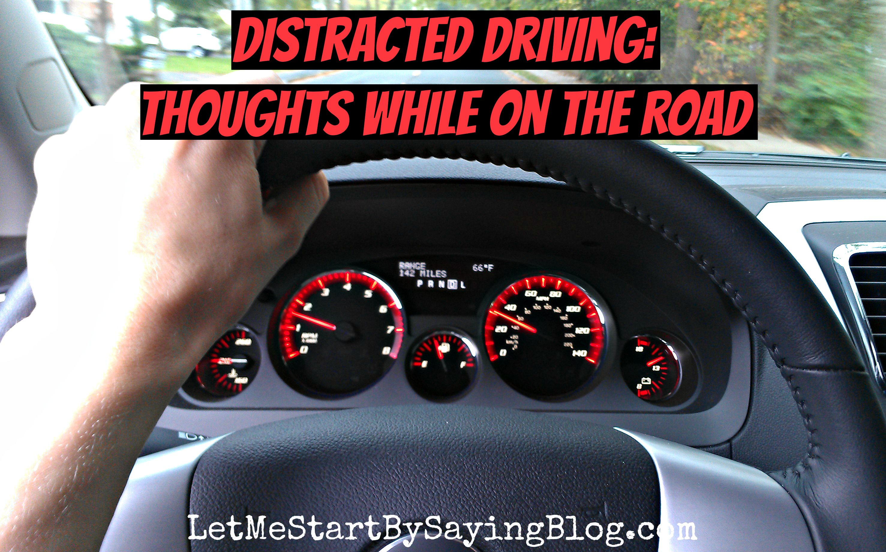 Distracted Driving Thoughts While on the Road