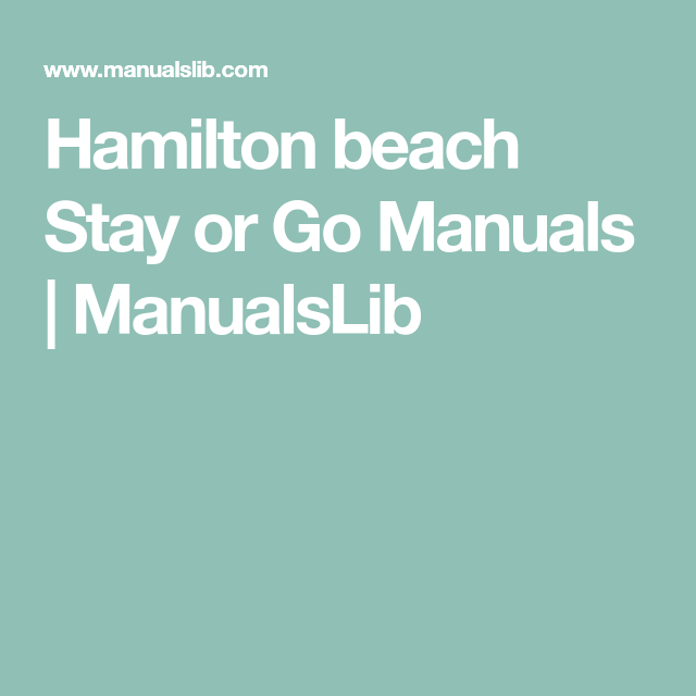 Hamilton Beach Stay Or Go Manuals Manualslib Hamilton Beach Hamilton Beach