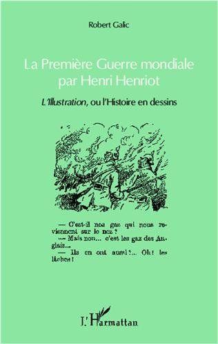Premiere Guerre Mondiale Par Henri Henriot L Llustration Ou L Histoire En Dessins Robert Galic Livres Premiere Guerre Mondiale Guerre Mondiale Guerre