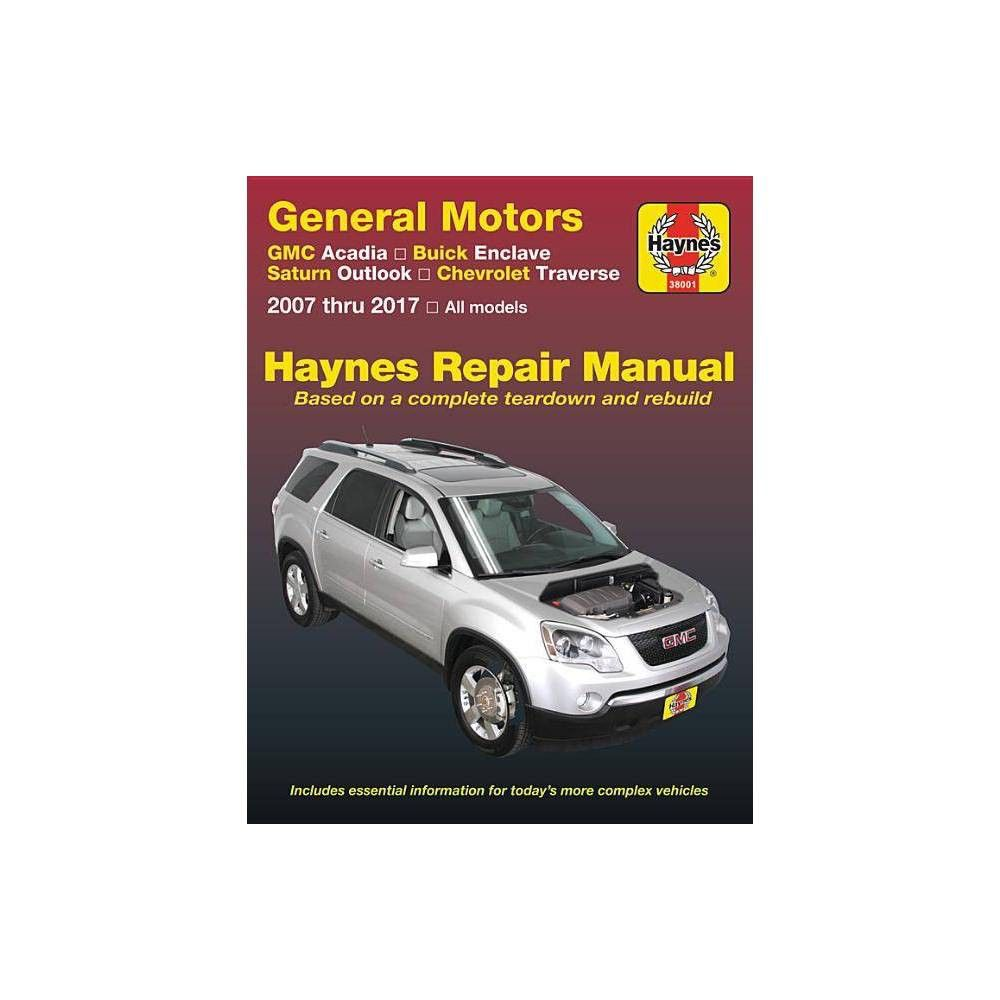 General Motors Gmc Acadia 07 16 Buick Enclave 08 17 Saturn Outlook 07 10 And Chevrolet Chevrolet Traverse Buick Enclave Buick
