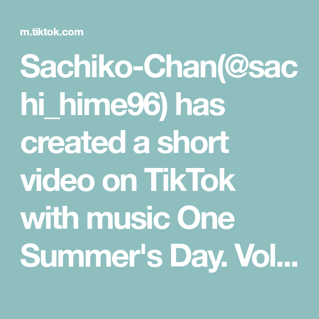 Sachiko Chan Sachi Hime96 Has Created A Short Video On Tiktok With Music One Summer S Day Volume Up A Lot Requested Me To Relatable Voice Effects The Maids