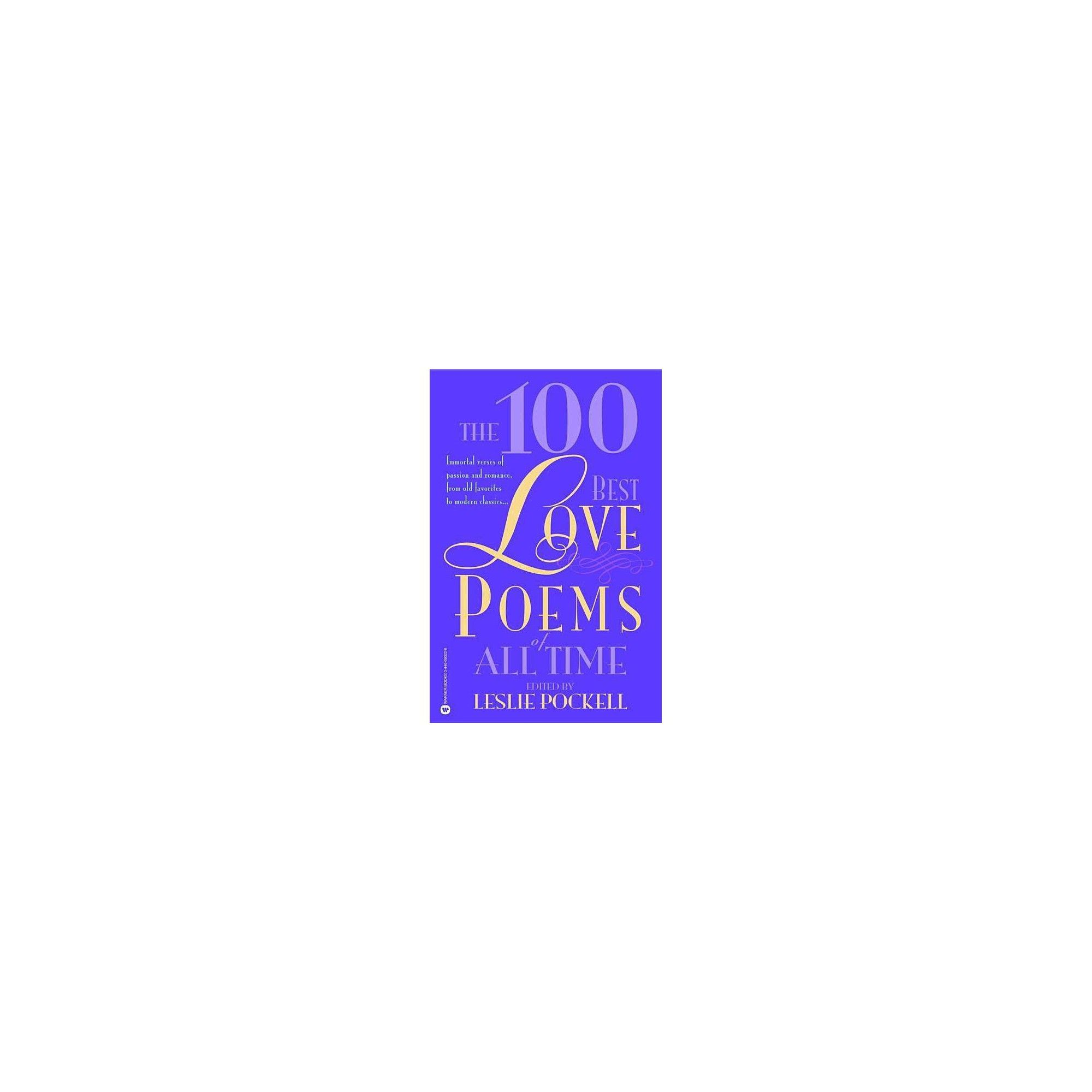 The 100 Best Love Poems Of All Time By Leslie Pockell Paperback