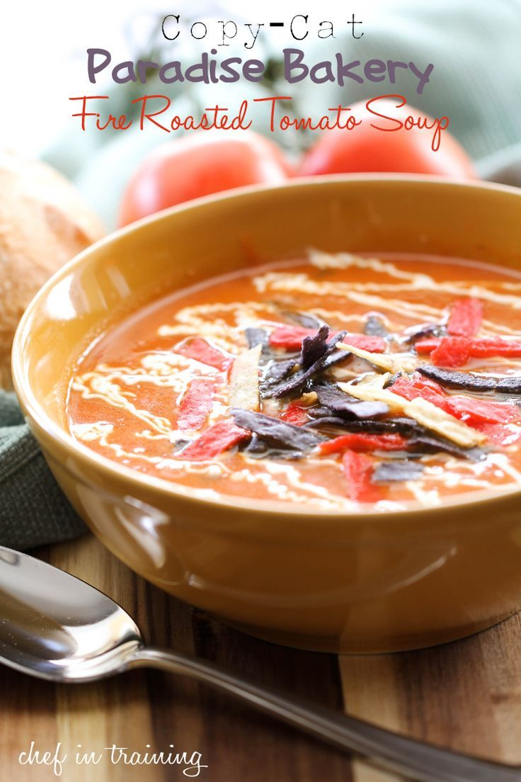 Copy-Cat Paradise Bakery Fire Roasted Tomato Soup on chef-in- ...Thi... - -