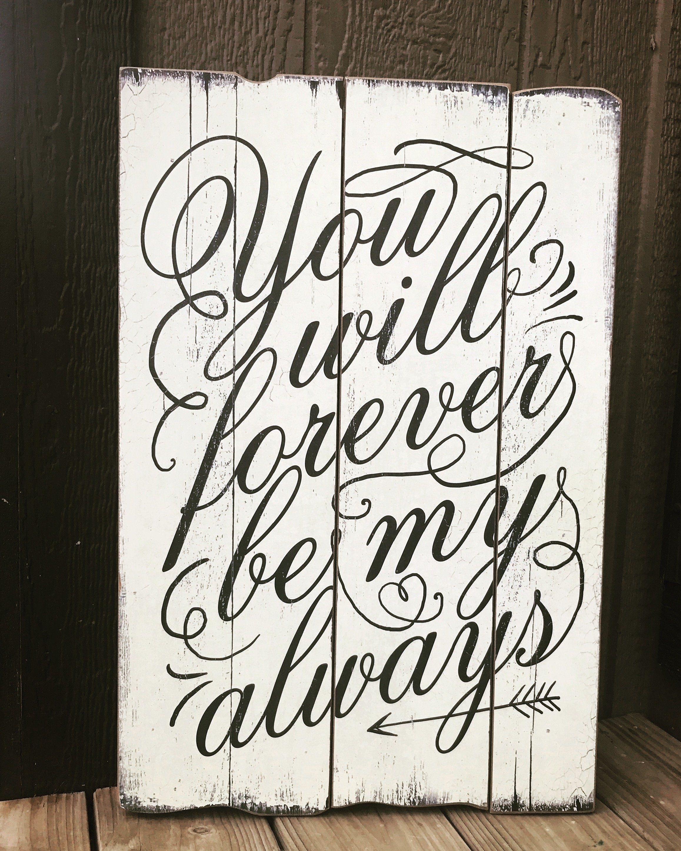 You will forever be my always large wood sign products pinterest