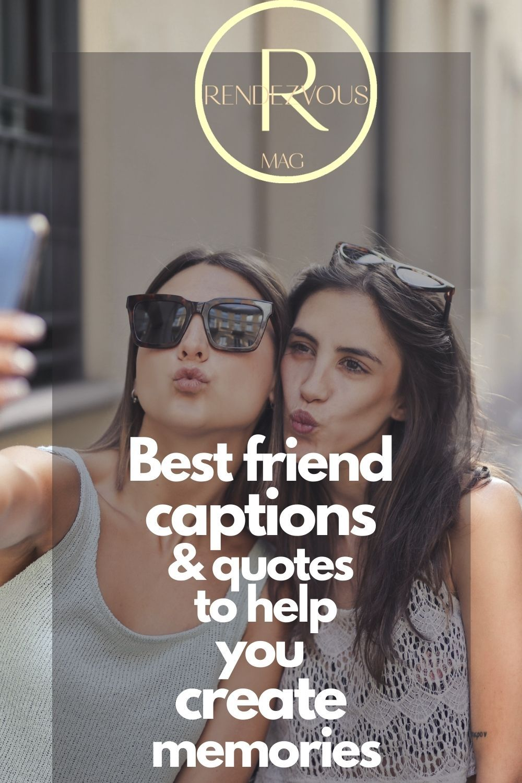 128 Best Friend Captions to Help Create Memories in 2020