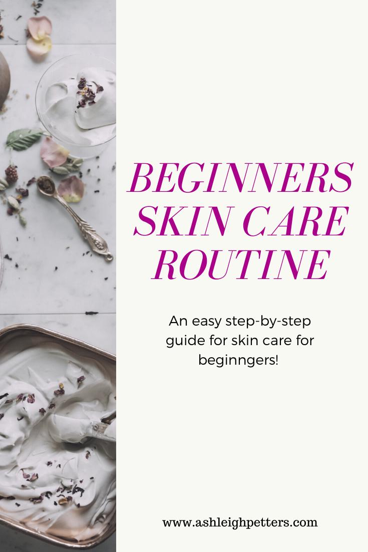 Beginner's Skin Care Routine