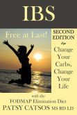 IBS--Free at Last! Second Edition: Change Your Carbs, Change Your Life with the FODMAP Elimination Diet (MOM, 1ST AT BN re:FODMAP)