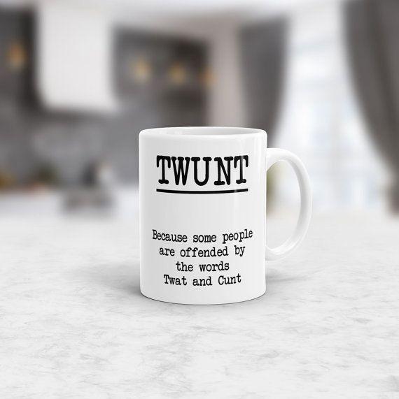 Twunt Mug, Funny Gift Idea, Inappropriate Gift, twat, cunt, Coffee Mug, Funny Mug, Inappropriate, Gag Gifts, Funny Gifts, Mugs, Drinkware