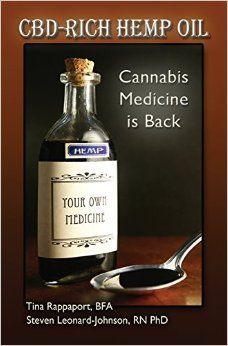 CBD-Rich Hemp Oil: Cannabis Medicine is Back: Amazon.co.uk: Steven Leonard-Johnson RN PhD, Tina Rappaport BFA: 9781499533354: Books