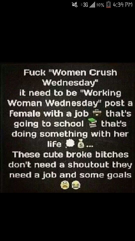 Women Crush Wednesday Hahahahaha Very True I Think That Wcw