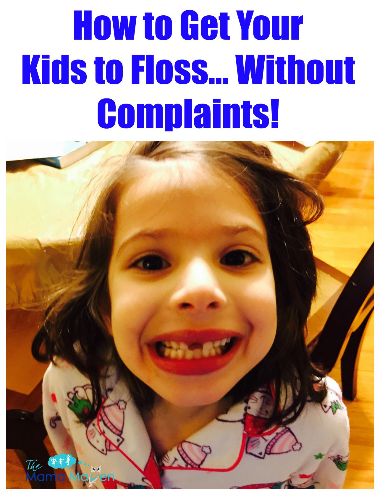 How to get your kids to flosswithout complaints kids