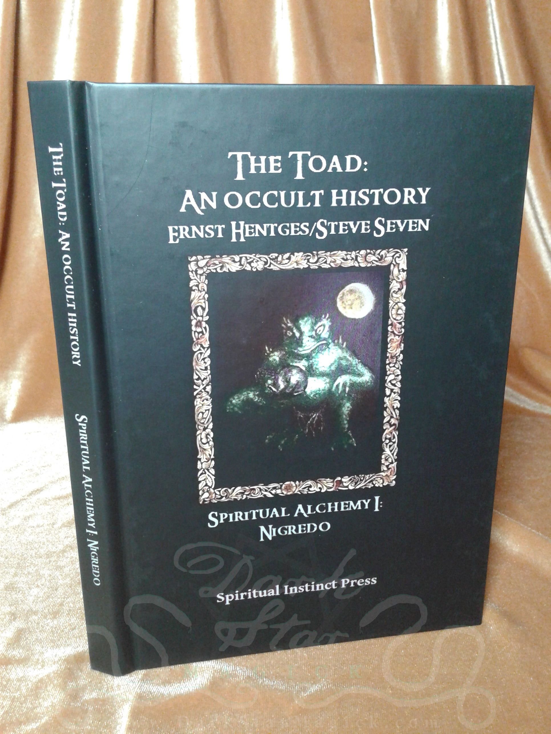 The Toad: An Occult History Spiritual Alchemy Vol  I