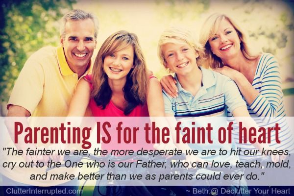 Parenting Is Not For The Faint Of Heart Or Is It Read Beth S Post As She Reflects On Her Parenting And Realizes Maybe Parentin Parenting Faint Hearted Faint