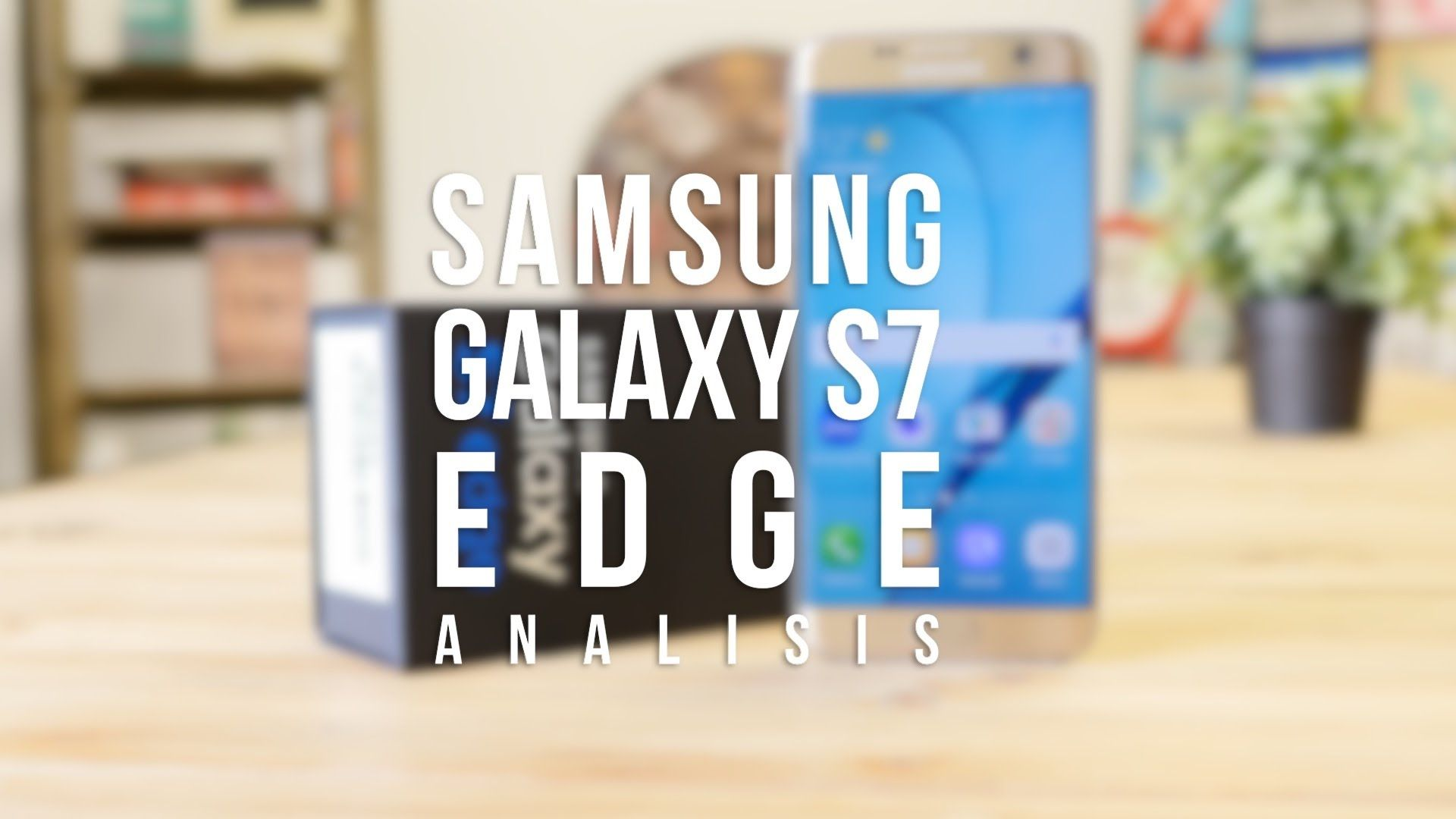 Análisis Samsung Galaxy S7 Edge, review en español | Samsung Galaxy S7 Edge analysis, review in Spanish | #Android #Samsung #Galaxy #S7Edge #Review