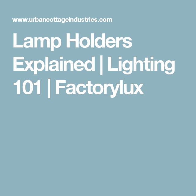 Lamp holders explained lighting 101 factorylux