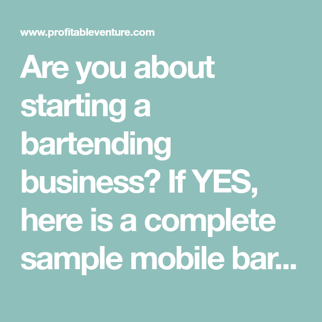Are You About Starting A Bartending Business If Yes Here Is Complete Sample