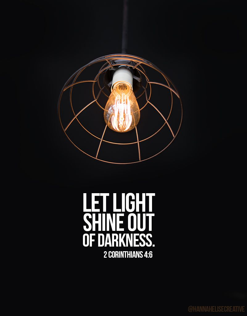 Let Light Shine Out Of Darknes Inspo Inspirational Quote Photography Beautiful Words Shining Paraphrase
